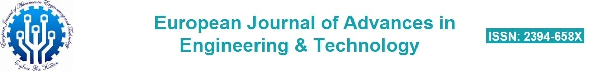 European Journal of Advances in Engineering & Technology